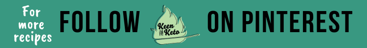 Keen for Keto's Pinterest page #keenforketo #keto #ketorecipes #foodblog