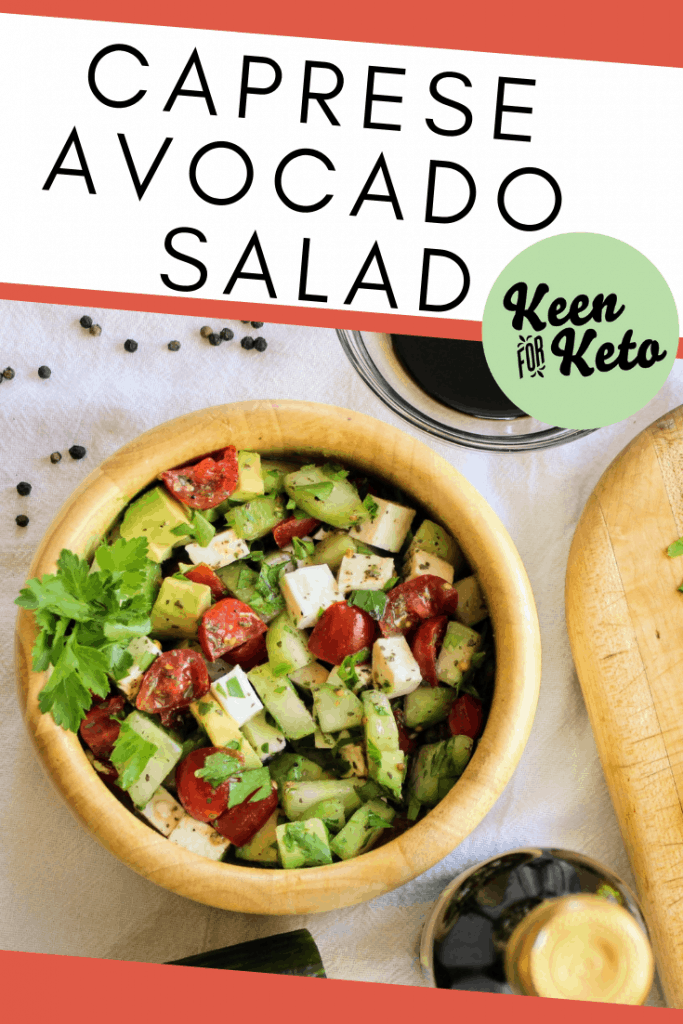 This keto chopped caprese salad is just the fresh you've been craving! Fresh mozzarella, cucumber, tomato, avocado with fresh basil and parsley and balsamic vinegar--yummy! Click to try this best caprese salad today! keenforketo.com | ketogenic caprese salad | low carb caprese salad | keto dinner | keto salad | low carb recipes | keto recipes