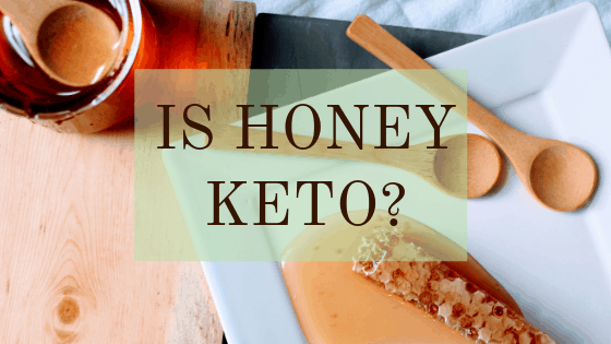 Is Honey Keto? What you Need to Know