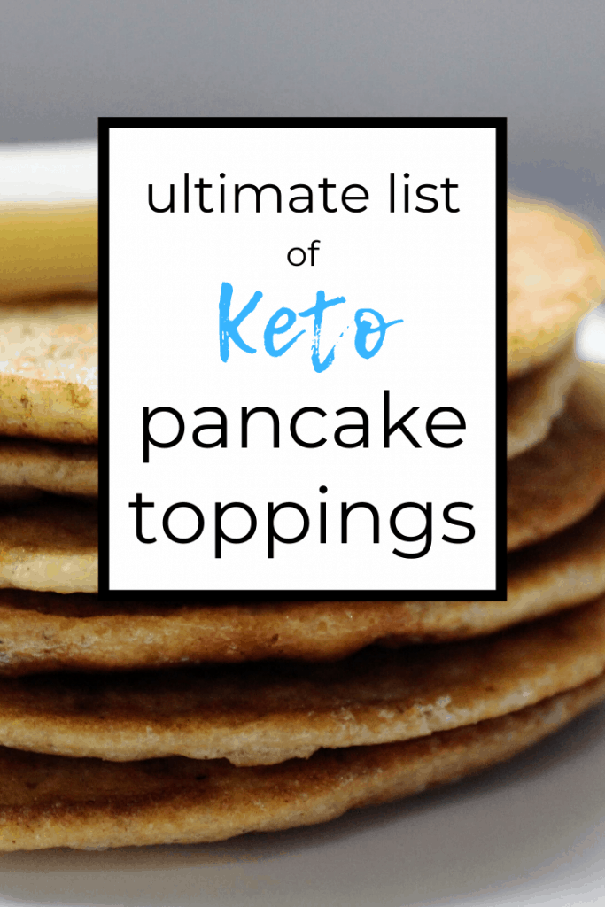 Figuring out what to put on your keto pancakes is just another challenge to the keto diet. Use this list of keto pancake toppings and cooking your low carb breakfast will be a breeze!