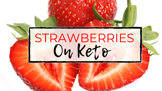 Strawberries on Keto